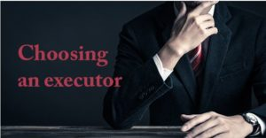 choosing executor of your estate